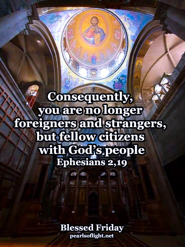 So, then, you are no longer foreigners and strangers…