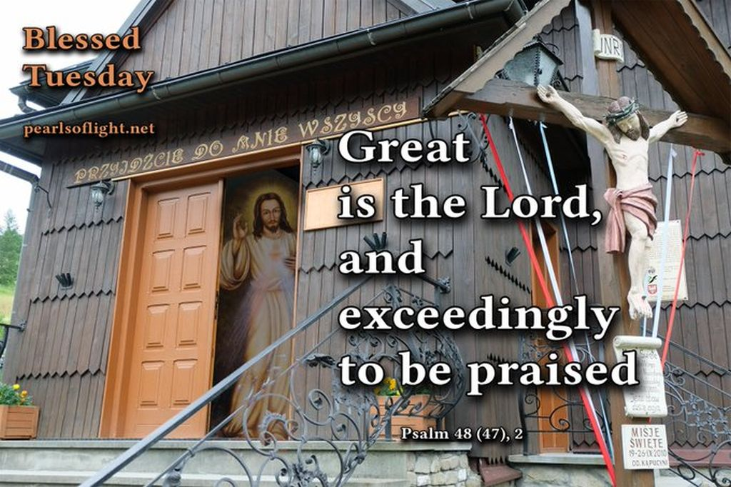 The Lord is great and highly praised