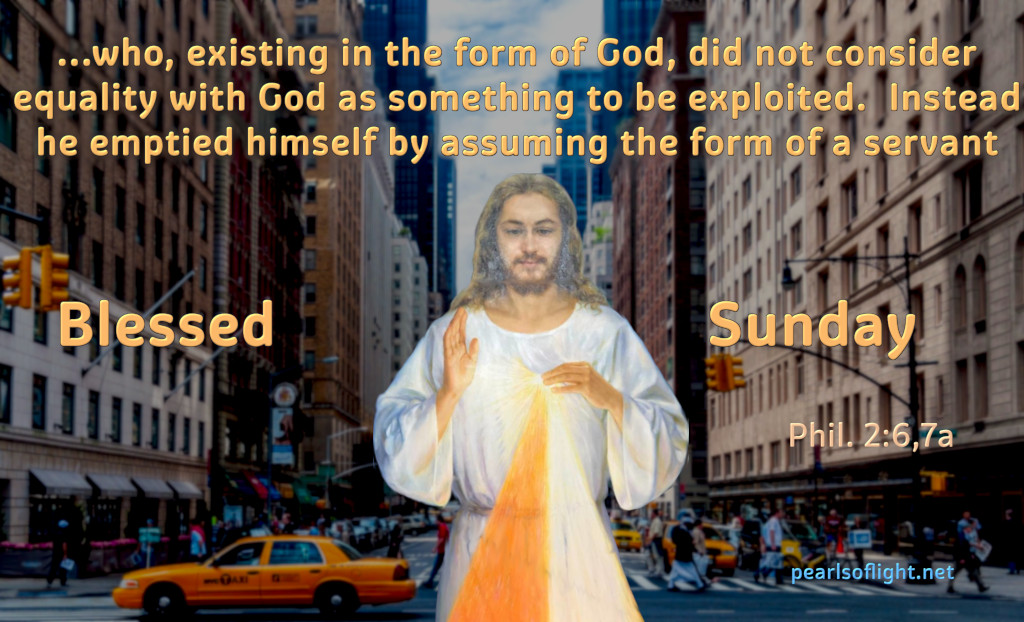 …who, existing in the form of God, did not consider equality with God as something to be exploited.