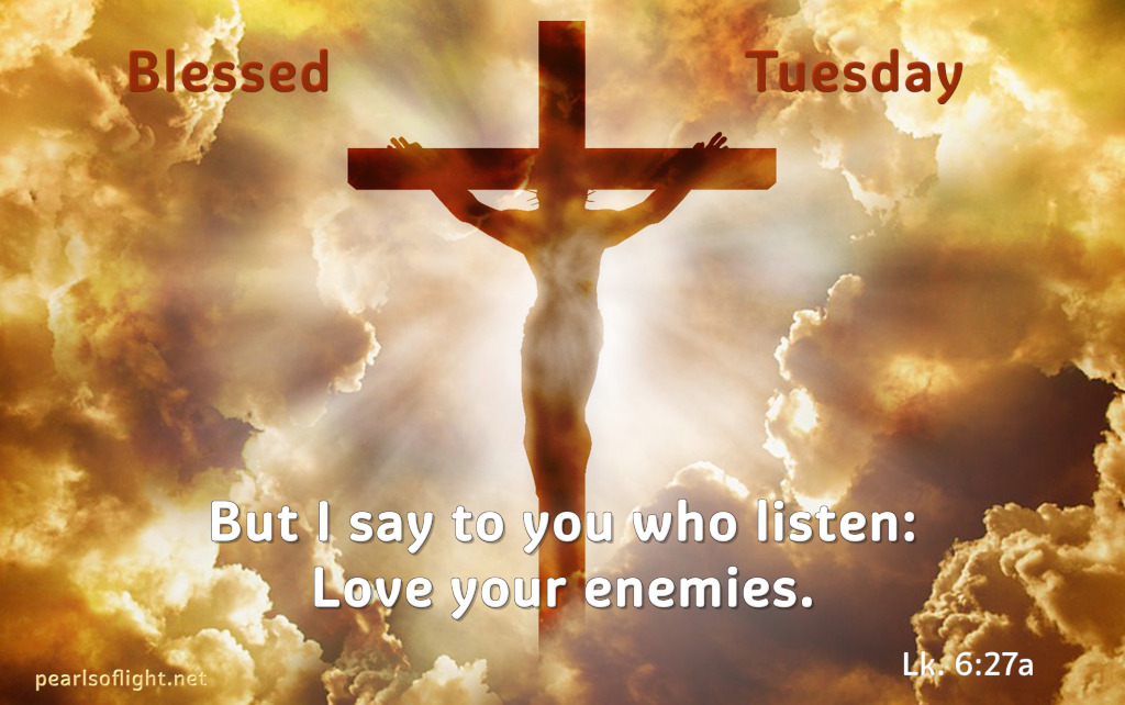 But I say to you who listen:Love your enemies.